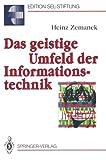 Das Geistige Umfeld der Informationstechnik, Zemanek, Heinz, 3540543597