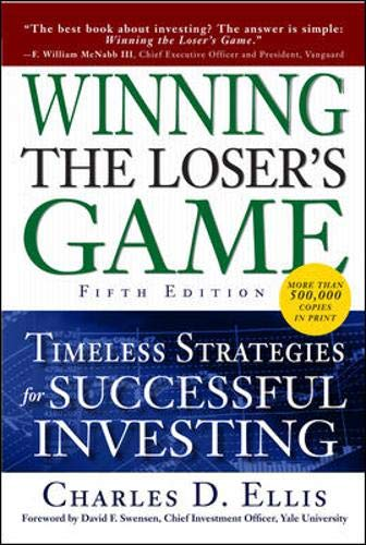 Winning the Loser's Game, Fifth Edition: Timeless Strategies for Successful Investing