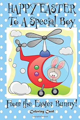 Happy Easter to a Special Boy from the Easter Bunny! (Coloring Card): (Personalized Card) Easter Messages, Wishes, & Greetings for Children! pdf