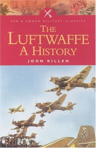 Download The Luftwaffe: A History (Pen and Sword Military Classics) ebook