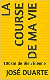 La course de ma vie : 100km de Biel/Bienne (French Edition)
