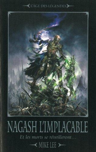 L'avènement de Nagash, Tome 2 : Nagash l'implacable : Et les morts se réveilleront.