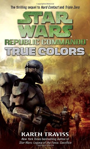 Star Wars  Republic Commando   True Colors - Book  of the Star Wars Legends