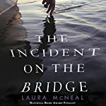 The Incident on the Bridge | Laura McNeal