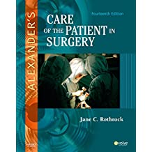 Alexander's Care of the Patient in Surgery - E-Book (Alexanders Care of the Patient in Surgery)