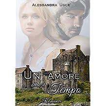 Un Amore oltre il tempo (Italian Edition)