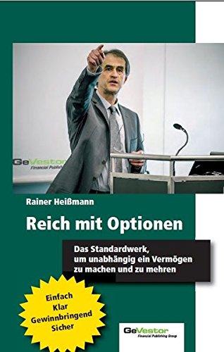 Reich mit Optionen: Das Standardwerk, um unabhängig ein Vermögen zu machen und zu mehren