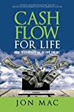 Cash Flow For Life: How To Generate An Income Online