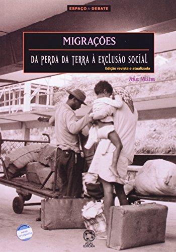 Migrações. Da Perda da Terra à Exclusão Social - Coleção Espaço e Debate