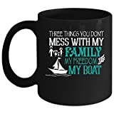 Best Family Boats - Three Things You Don't Mess With Coffee Mug Review