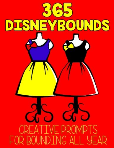 (365 Disneybounds: Creative Prompts for Bounding All)