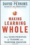 Making Learning Whole, David N. Perkins, 0470384522