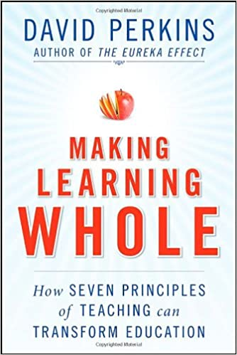 Making Learning Whole: How Seven Principles of Teaching Can ...