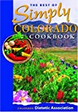 The Best of Simply Colorado Cookbook, Colorado Dietetic Association, 156579575X