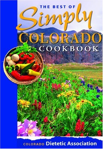 The Best of Simply Colorado Cookbook by