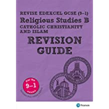 Revise Edexcel GCSE (9-1) Religious Studies B, Catholic Christianity & Islam Revision Guide: (with free online edition)
