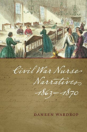 Civil War Nurse Narratives, 1863-1870 Pdf