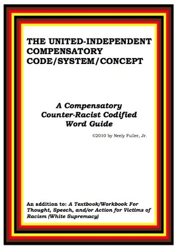 System Code (The United Independent Compensatory Code/System/Concept: A Compensatory Counter-Racist Codified Word Guide)