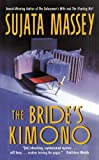 Front cover for the book The Bride's Kimono by Sujata Massey