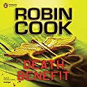 Death Benefit Audiobook by Robin Cook Narrated by George Guidall