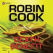 Death Benefit   Livre audio Auteur(s) : Robin Cook Narrateur(s) : George Guidall