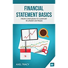 Financial Statement Basics: From Confusion to Comfort in Under 100 Pages