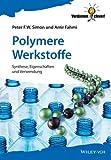 Polymere - Chemie und Strukturen - Herstellung,Charakterisierung und Werkstoffe