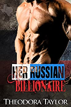 Her Russian Billionaire: 50 Loving States, Texas (Escape with a ruthless businessman tonight Book 2) by [Taylor, Theodora]