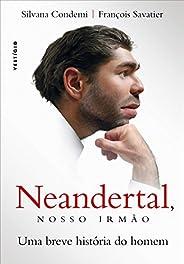 Neandertal, nosso irmão: Uma breve história do homem