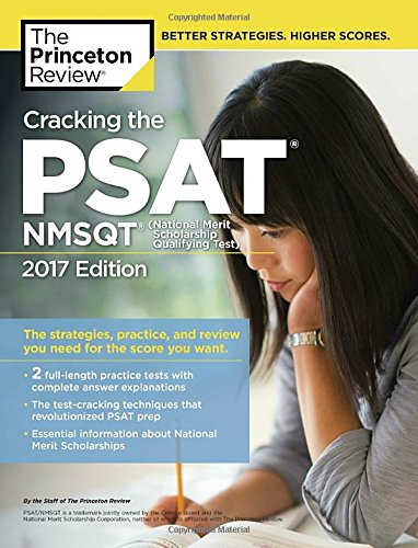 Cracking the PSAT/NMSQT with 2 Practice Tests, 2017 Edition: The Strategies, Practice, and Review You Need for the Score You Want (College Test Preparation) cover