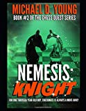 Nemesis: Knight: Book 2 of the Chess Quest Series: Young, Michael David: 9798629636847: Amazon.com: Books