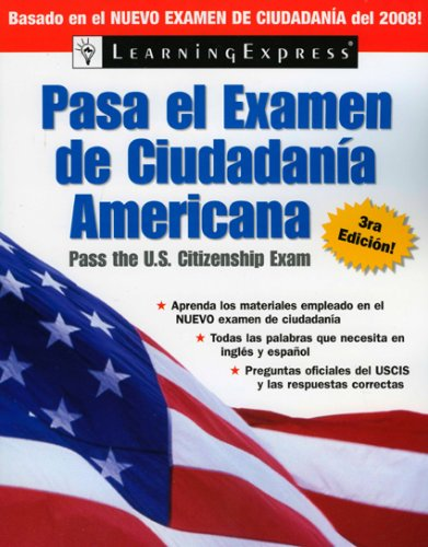 Pasa el Examen de Ciudadania Americana  2008 (Pass the U.s. Citizenship Exam/Pasa El Examen De Ciudadania Americana (Spanish)) (Spanish Edition) by Learningexpress, Llc