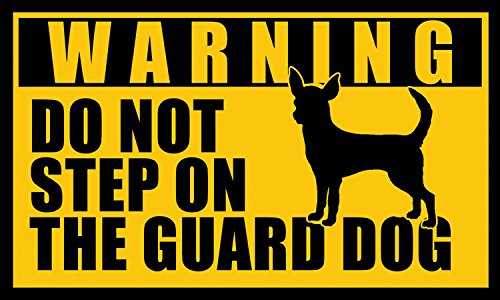 Breed Chihuahua (CHIHUAHUA Do Not Step On the Guard Dog Sticker (funny mexican breed))