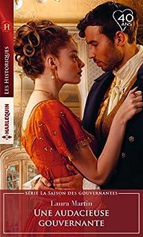 Une audacieuse gouvernante (La Saison des gouvernantes t. 2) (French Edition) by [Martin, Laura]