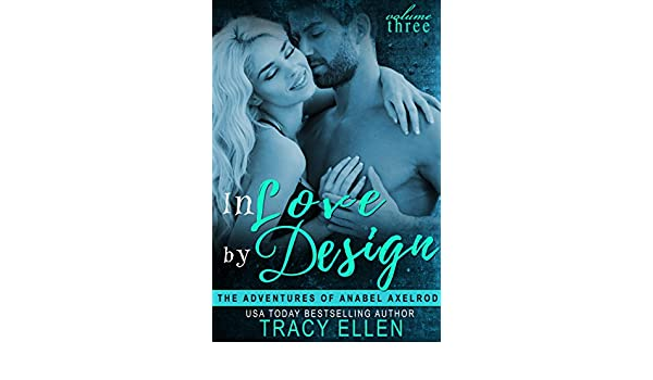 In Love by Design (The Adventures of Anabel Axelrod, Book 3 ...