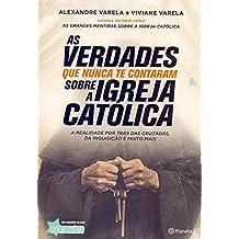 As Verdades que Nunca Te Contaram Sobre a Igreja Católica. A Realidade por Trás das Cruzadas, Inquisição e Muito Mais