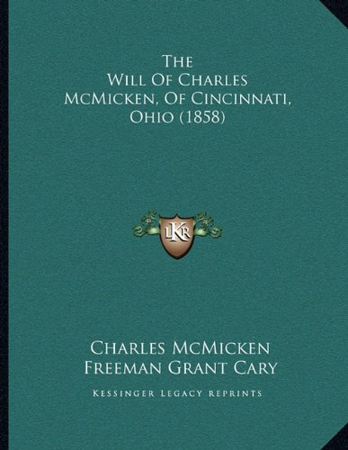 Picture of the front of Charles McMickens Will: a green cover with white words.