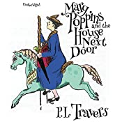 Mary Poppins and the House Next Door: The Mary Poppins Series, Book 8 | P. L. Travers