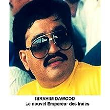 IBRAHIM DAWOOD: Le nouvel Empereur des Indes (Au Prix du Sang t. 4) (French Edition)