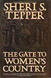 The Gate to Women's Country, Sheri S. Tepper, 0385416881