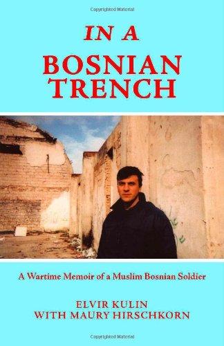 Read Online In a Bosnian Trench: A Wartime Memoir of a Muslim Bosnian Soldier ebook
