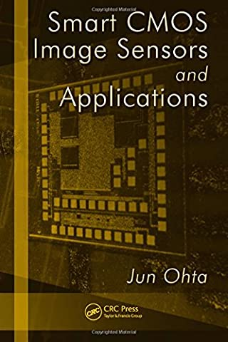 Smart CMOS Image Sensors and Applications (Optical Science and Engineering) - Optical Sensor