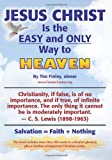 Jesus Christ Is the EASY and ONLY Way to Heaven, Tim Finley, 0615521150