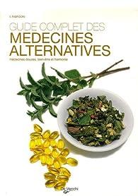 Guide complet des médecines alternatives : Médecines douces, bien-être et harmonie par Vincenzo Fabrocini