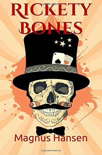 Book: Rickety Bones by Magnus Hansen