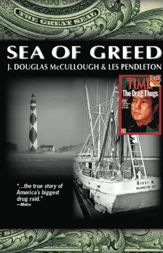 Sea of Greed: The True Story of the Investigaton and Prosecution of Manuel Antonio Noriega