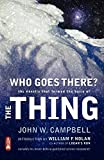 img - for Who Goes There?: The Novella That Formed the Basis of the Thing book / textbook / text book
