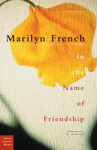 Download In the Name of Friendship: A Novel (Classic Feminist Writers) PDF