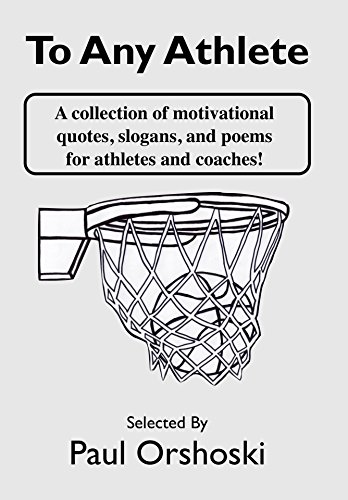 Amazon To Any Athlete A Collection Of Motivational Quotes Amazing Motivational Slogans