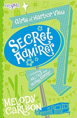 Secret Admirer (Faithgirlz / Girls of Harbor View)